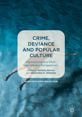Crime, Deviance and Popular Culture International and Multidisciplinary Perspectives