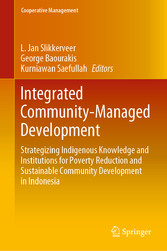 Integrated Community-Managed Development Strategizing Indigenous Knowledge and Institutions for Poverty Reduction and Sustainable Community Development in Indonesia