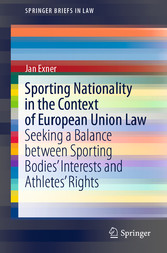 Sporting Nationality in the Context of European Union Law Seeking a Balance between Sporting Bodies' Interests and Athletes' Rights