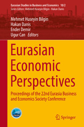 Eurasian Economic Perspectives Proceedings of the 22nd Eurasia Business and Economics Society Conference