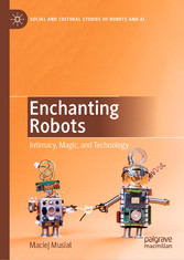 Enchanting Robots Intimacy, Magic, and Technology