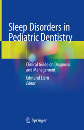 Sleep Disorders in Pediatric Dentistry Clinical Guide on Diagnosis and Management