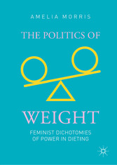 The Politics of Weight Feminist Dichotomies of Power in Dieting