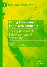 Caring Management in the New Economy Socially Responsible Behaviour Through Spirituality