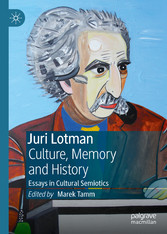 Juri Lotman - Culture, Memory and History Essays in Cultural Semiotics