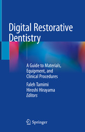 Digital Restorative Dentistry A Guide to Materials, Equipment, and Clinical Procedures