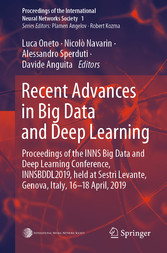 Recent Advances in Big Data and Deep Learning Proceedings of the INNS Big Data and Deep Learning Conference INNSBDDL2019, held at Sestri Levante, Genova, Italy 16-18 April 2019