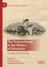The Transnational in the History of Education Concepts and Perspectives