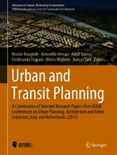 Urban and Transit Planning A Culmination of Selected Research Papers from IEREK Conferences on Urban Planning, Architecture and Green Urbanism, Italy and Netherlands (2017)