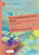 The Social Meaning of Extra Money Capitalism and the Commodification of Domestic and Leisure Activities