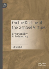 On the Decline of the Genteel Virtues From Gentility to Technocracy