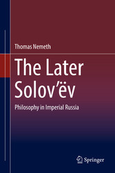 The Later Solov'ëv Philosophy in Imperial Russia