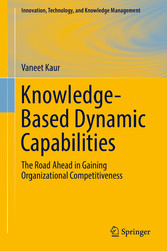 Knowledge-Based Dynamic Capabilities The Road Ahead in Gaining Organizational Competitiveness