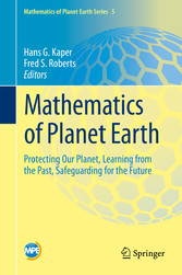 Mathematics of Planet Earth Protecting Our Planet, Learning from the Past, Safeguarding for the Future
