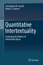 Quantitative Intertextuality Analyzing the Markers of Information Reuse