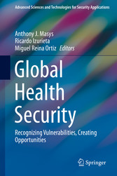 Global Health Security Recognizing Vulnerabilities, Creating Opportunities