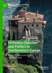 Orthodox Churches and Politics in Southeastern Europe Nationalism, Conservativism, and Intolerance