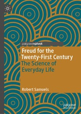 Freud for the Twenty-First Century The Science of Everyday Life