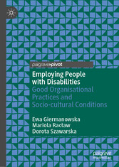 Employing People with Disabilities Good Organisational Practices and Socio-cultural Conditions