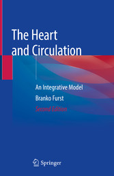 The Heart and Circulation An Integrative Model