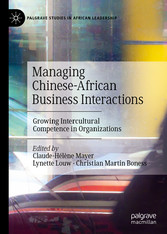 Managing Chinese-African Business Interactions Growing Intercultural Competence in Organizations