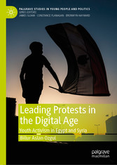 Leading Protests in the Digital Age Youth Activism in Egypt and Syria
