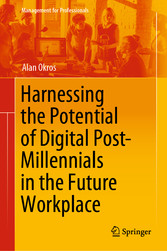 Harnessing the Potential of Digital Post-Millennials in the Future Workplace