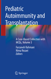 Pediatric Autoimmunity and Transplantation A Case-Based Collection with MCQs, Volume 3