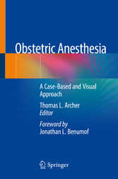 Obstetric Anesthesia A Case-Based and Visual Approach