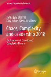 Chaos, Complexity and Leadership 2018 Explorations of Chaotic and Complexity Theory