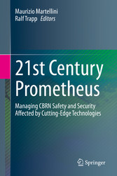 21st Century Prometheus Managing CBRN Safety and Security Affected by Cutting-Edge Technologies