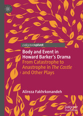 Body and Event in Howard Barker's Drama From Catastrophe to Anastrophe in The Castle and Other Plays