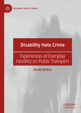 Disability Hate Crime Experiences of Everyday Hostility on Public Transport