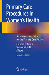 Primary Care Procedures in Women's Health An International Guide for the Primary Care Setting
