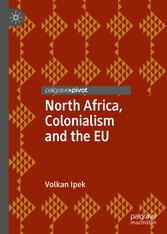 North Africa, Colonialism and the EU