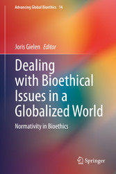 Dealing with Bioethical Issues in a Globalized World Normativity in Bioethics