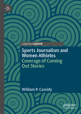 Sports Journalism and Women Athletes Coverage of Coming Out Stories