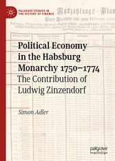Political Economy in the Habsburg Monarchy 1750-1774 The Contribution of Ludwig Zinzendorf