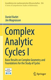 Complex Analytic Cycles I Basic Results on Complex Geometry and Foundations for the Study of Cycles