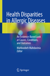 Health Disparities in Allergic Diseases An Evidence-Based Look at Causes, Conditions, and Outcomes