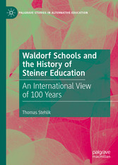 Waldorf Schools and the History of Steiner Education An International View of 100 Years