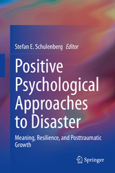 Positive Psychological Approaches to Disaster Meaning, Resilience, and  Posttraumatic Growth