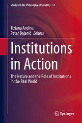Institutions in Action The Nature and the Role of Institutions in the Real World
