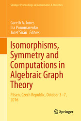 Isomorphisms, Symmetry and Computations in Algebraic Graph Theory Pilsen, Czech Republic, October 3-7, 2016
