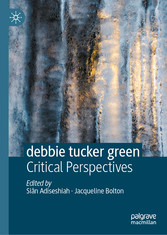debbie tucker green Critical Perspectives