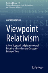 Viewpoint Relativism A New Approach to Epistemological Relativism based on the Concept of Points of View