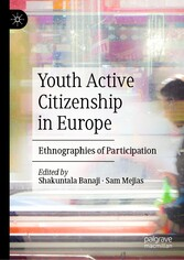 Youth Active Citizenship in Europe Ethnographies of Participation