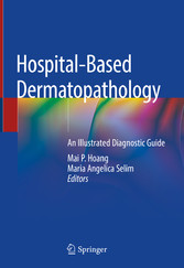 Hospital-Based Dermatopathology An Illustrated Diagnostic Guide