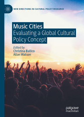Music Cities Evaluating a Global Cultural Policy Concept