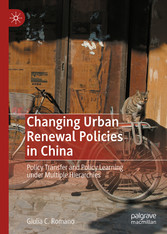 Changing Urban Renewal Policies in China Policy Transfer and Policy Learning under Multiple Hierarchies